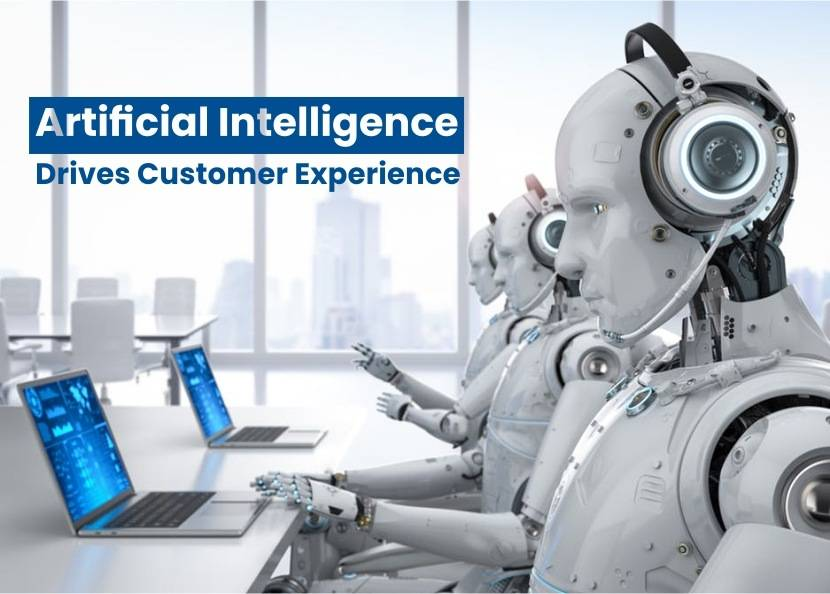Artificial Intelligence Drives Customer Experience
